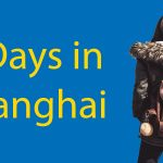 3 Days in Shanghai - A Pocket Guide Thumbnail