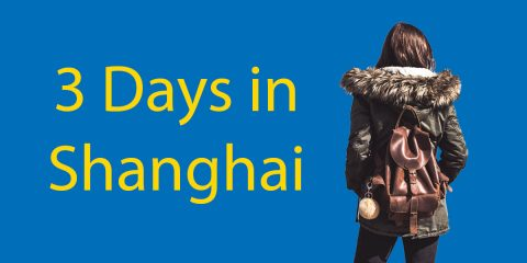 3 Days in Shanghai – A Pocket Guide