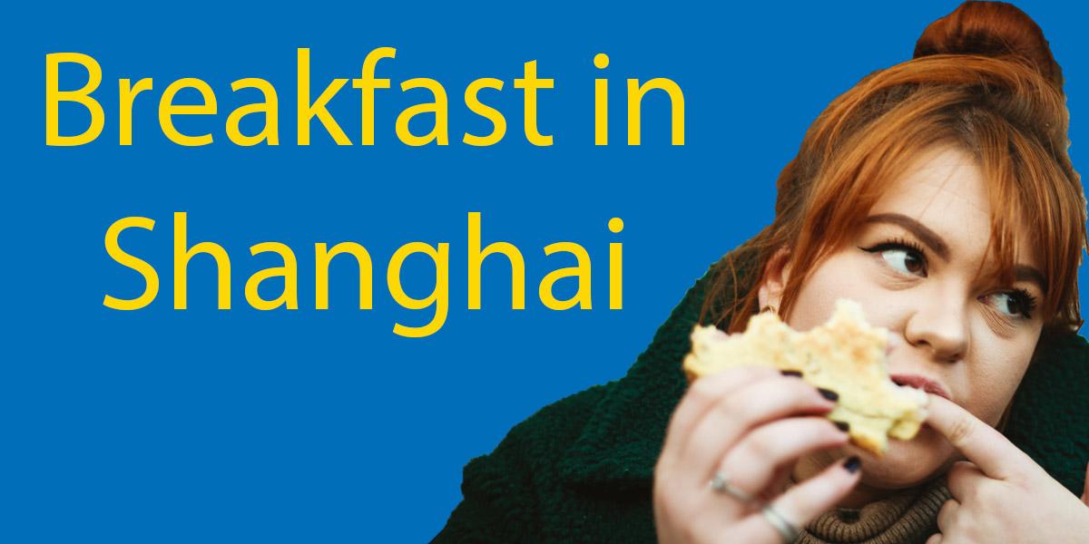 Breakfast in Shanghai