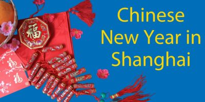 Chinese New Year in Shanghai (2021) – Top Five Things to Do
