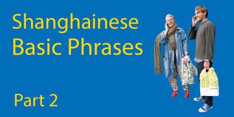 Learn Shanghainese Part 2: Basic Phrases