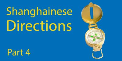 Learn Shanghainese Part 4: Directions