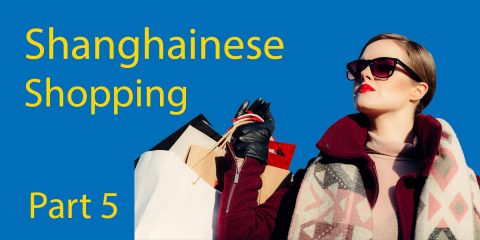 Learn Shanghainese Part 5: Shopping
