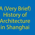 A (Very Brief) History of Architecture in Shanghai 🏢 Thumbnail